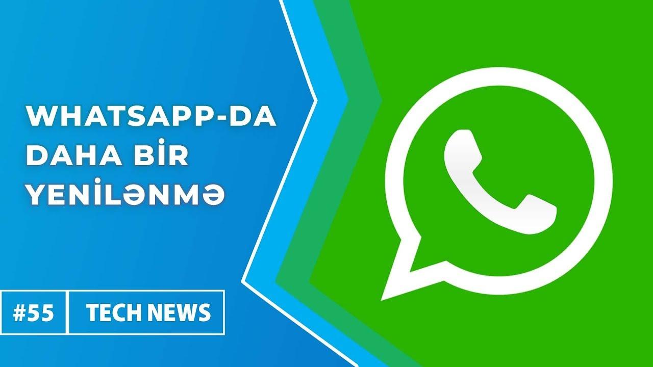 WhatsApp-da can qurtaran bir yenilik daha | Tech-News #55