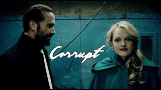 The Handmaid's Tale- June & Fred|| Corrupt