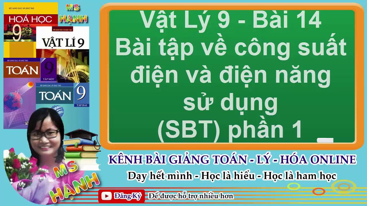 [ Vật Lý 9 ] Bài 14 – Bài tập về công suất điện và điện năng sử dụng (SBT) phần 1
