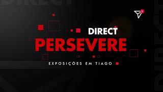 Direct: Persevere - Exposições em Tiago | ISMAEL ARÊDES