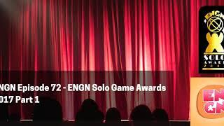 ENGN Episode 72 - ENGN Solo Awards 2017 Part 1