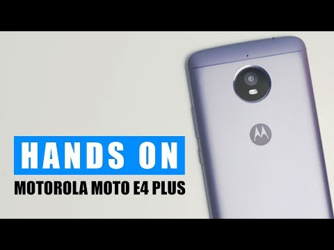 Unboxing & Hands On Motorola Moto E4 Plus