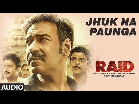 Jhuk Na Paunga Full Audio Song   RAID   Ajay Devgn   Ileana D'Cruz   Papon   Amit Trivedi