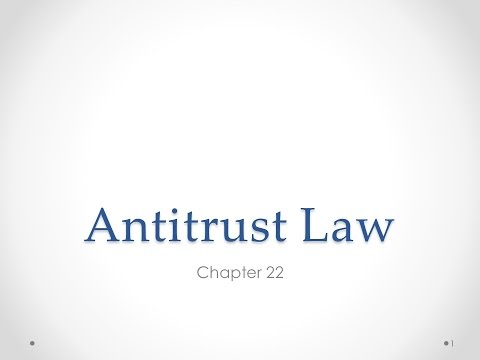 Ch22-1 Anti-Trust Law