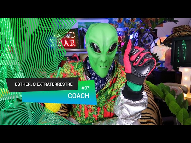 Esther, o Extraterrestre - Coach