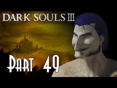 Let's Blindly Play Dark Souls III! - Part 49 of 55 - Lothric Castle