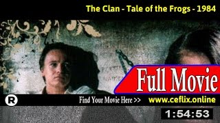 The Clan - Tale of the Frogs (1984) Full Movie Online