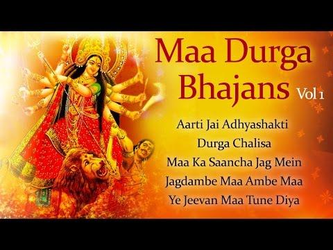 Maa Durga Bhajans Vol 1 - Durga Chalisa - Jai Adhyashakti - Bhakti Songs