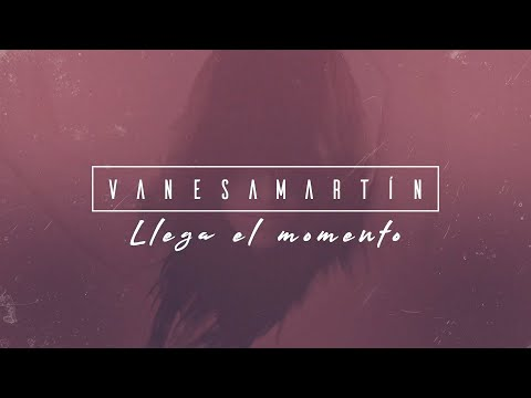 Vanesa Martín – Llega el momento