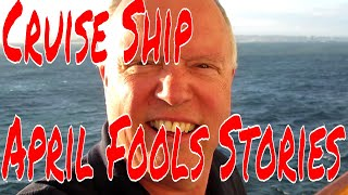 Cruise Ship April Fools Stories Plus Norwegian Sun Upgrades and $20.00 Per Day Tipping Fees!