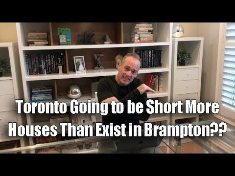 Is Toronto Going to be Short More Houses Than Exist in Brampton Ontario??