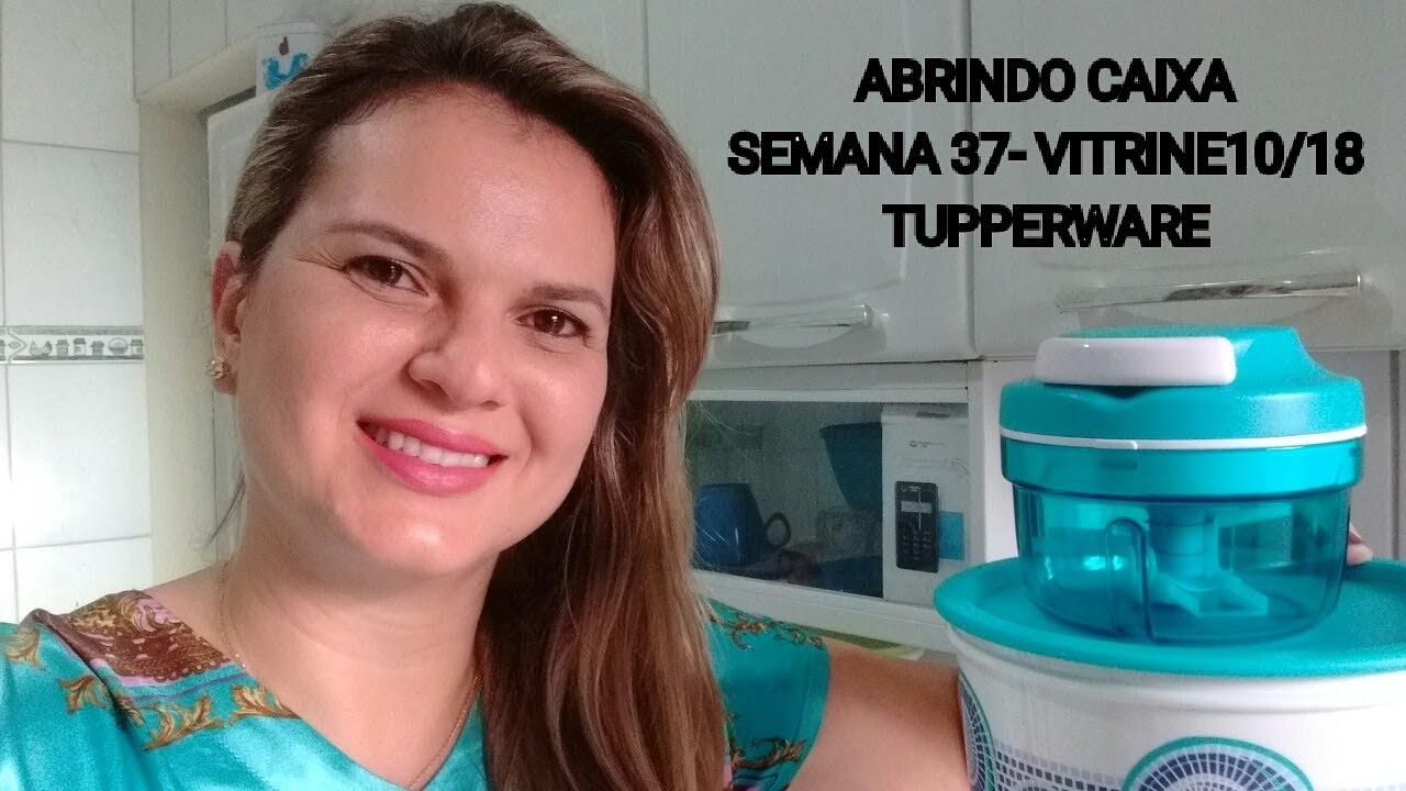 Abrindo Caixa Semana 37 Vitrine 10 18 Tupperware Youtube