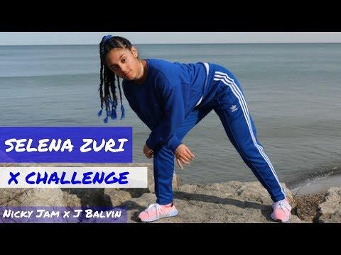 X CHALLENGE – SELENA ZURI (DANCER) – NICKY JAM x J BALVIN (EQUIS)