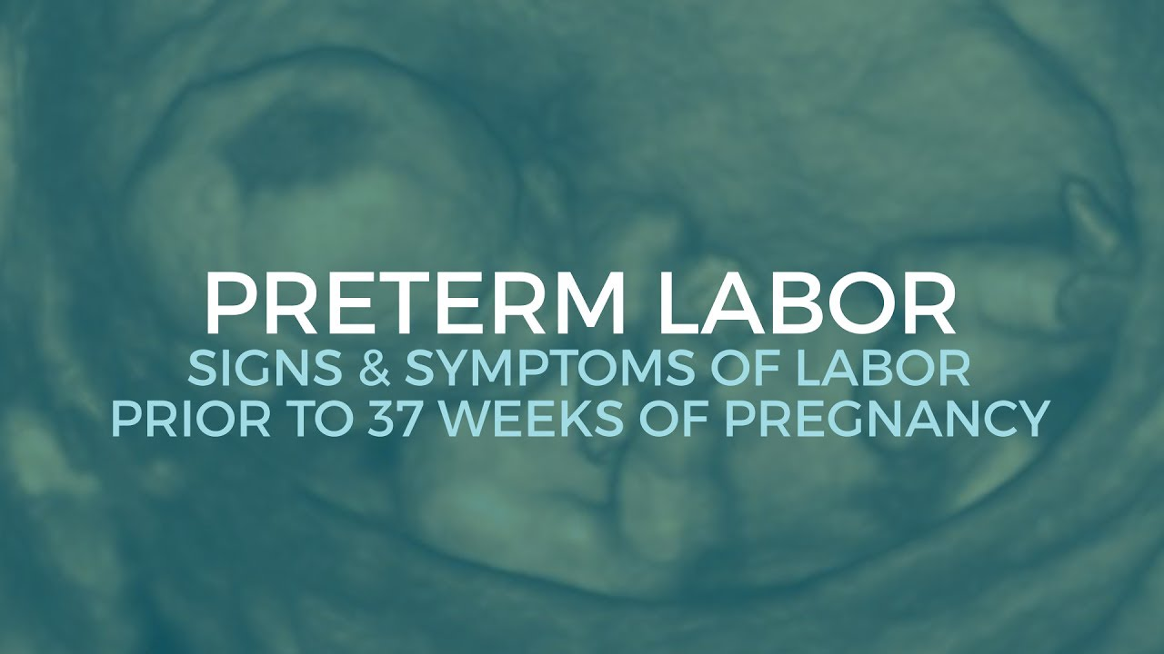 Preterm Labor Signs & Symptoms - Childbirth Education