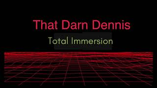 Dennis Regan - Comedian - Total Immersion (audio)