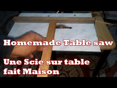 homemade table saw scie sur table fait maison