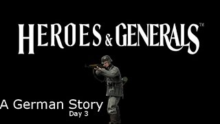 Heroes and Generals | The German Story Day 3