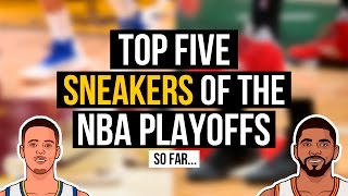 Top 5 Sneakers of the NBA Playoffs... So Far