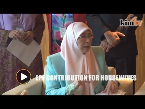 EPF contribution for housewives a priority for Wan Azizah