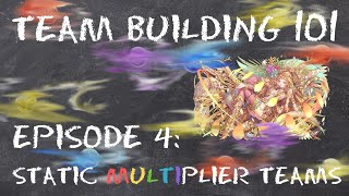 Puzzle and Dragons: Team Building 101 - Static Multiplier Teams [Episode 4]