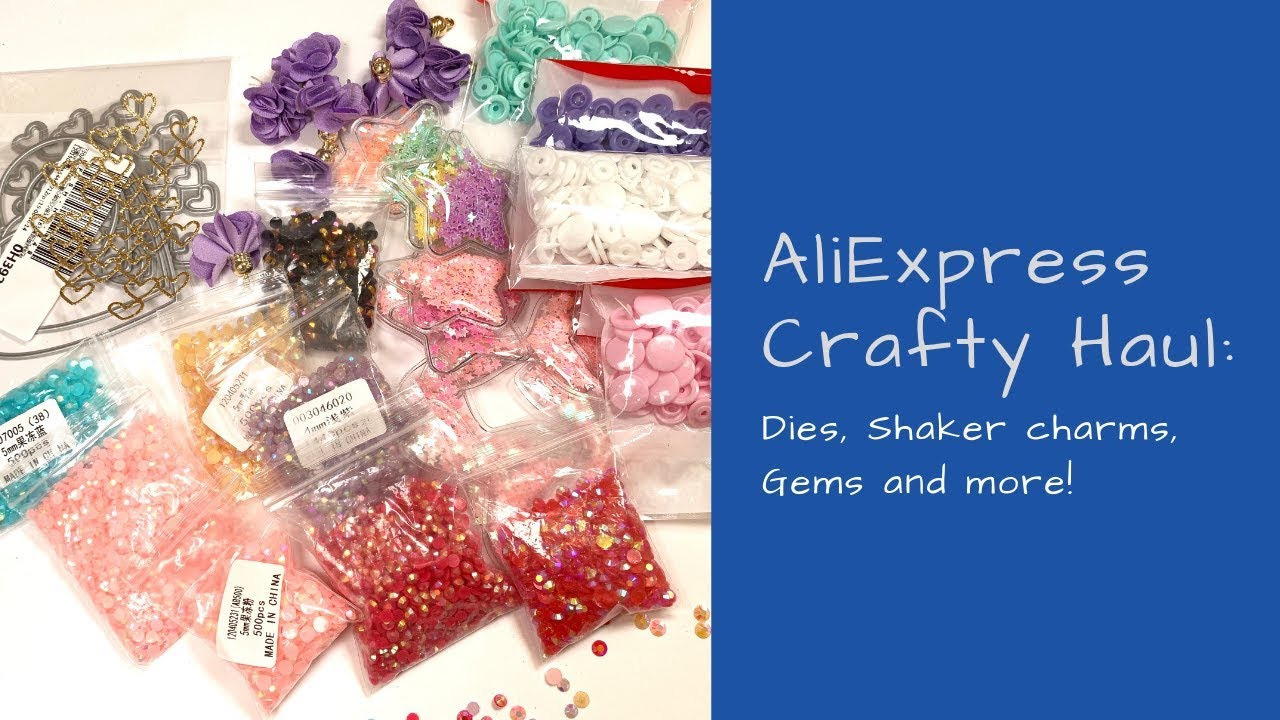 AliExpress Haul Dies, Shaker charms, gems and more!