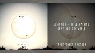 Echo Box - Still Raining