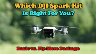 Which DJI Spark is Right For You? Basic vs. Fly More Package Side-by-side Comparison