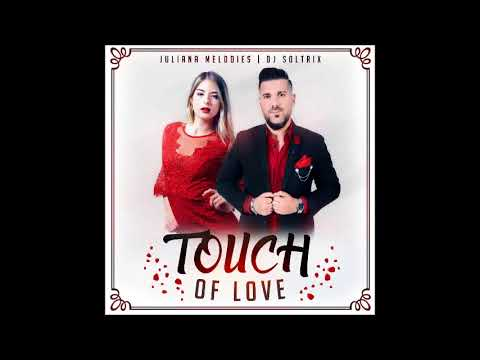 DJ Soltrix Ft. Juliana Melodies - Touch Of Love