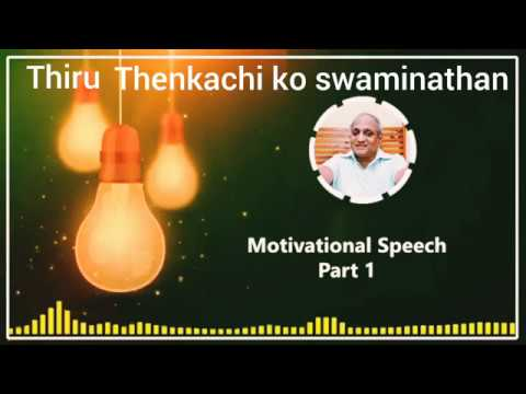 #indruoruthagaval#motivational-speech-#success---thenkachi-ko-swaminathan-motivational-speech-part-1
