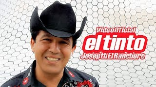 JOSEPTH EL RANCHERO · EL TINTO (Video Oficial)