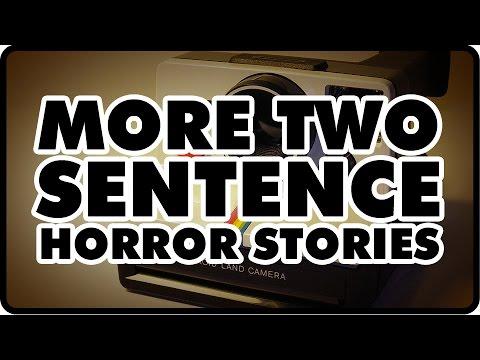 Creepypasta Reading More Two Sentence Horror Stories
