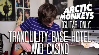(Guitar Only) Tranquility Base Hotel + Casino - Arctic Monkeys Cover (Tranquility Album Cover)