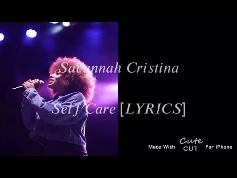 SELF CARE Savannah Cristina [LYRICS]