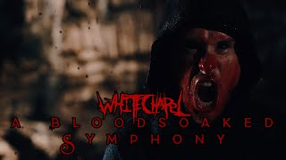 Whitechapel – A Bloodsoaked Symphony (OFFICIAL VIDEO)