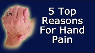 5 Top Reasons For Hand Pain