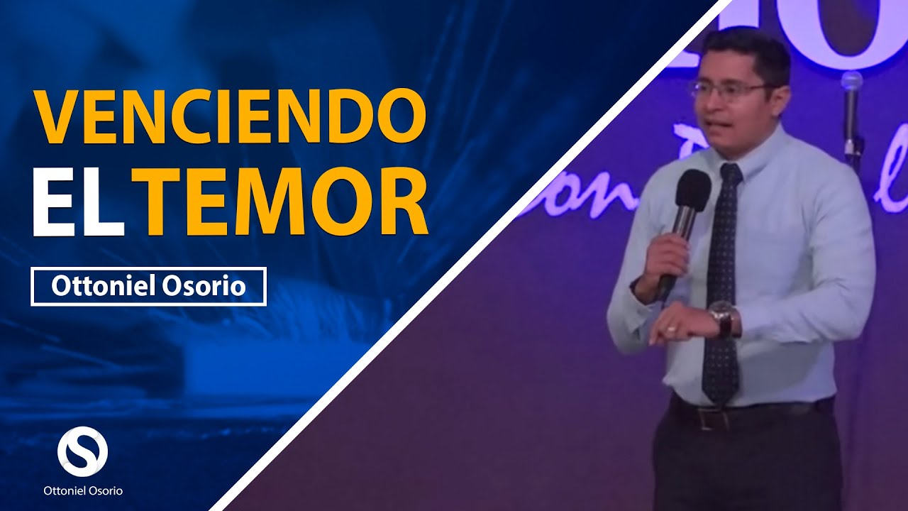 Venciendo el Temor Miedo - No Vivas en Temor - Pastor Ottoniel Osorio // Predica Cristiana