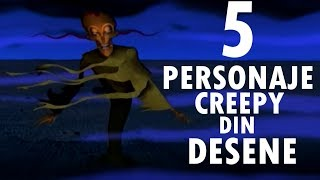 Top 5 Personaje Creepy Din Desene Animate