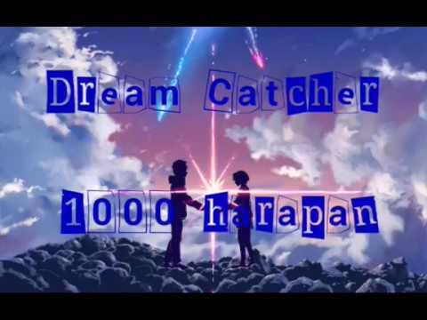 Dream Catcher 1000 Harapan [lyric Ad Di Deskripsi]