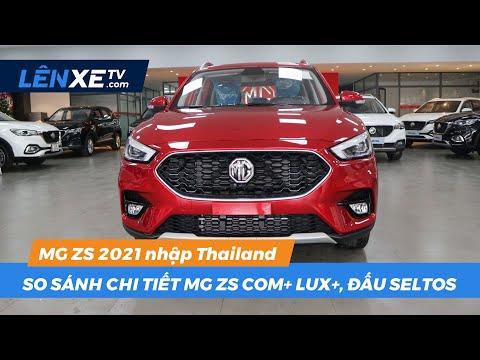 So sánh chi tiết 2021 MG ZS Com+ và ZS Lux+ nhập Thái Lan giá 569 triệu. Đấu mạnh Seltos, Kona ?