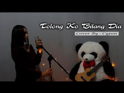 Tolong Ko Bilang Dia - Cover by Cypon