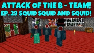 attack of the b team ep 29 squid squid and squid