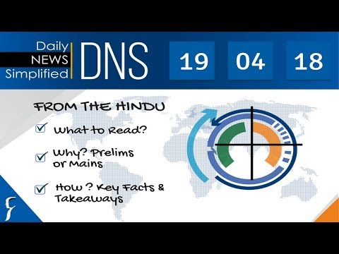 Daily News Simplified 19-04-18 (The Hindu Newspaper - Current Affairs - Analysis for UPSC/IAS Exam)