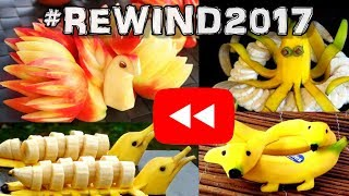 YouTube Rewind: The Shape of 2017 | Amazing Food Art Compilation | Fruit and Vegetable Carving
