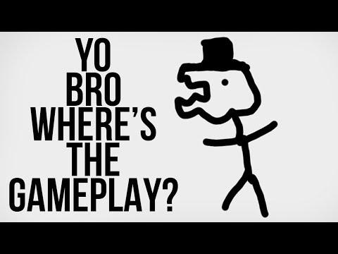 Yo Bro Where's The Gameplay?