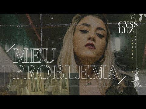 Cynthia Luz - Meu Problema