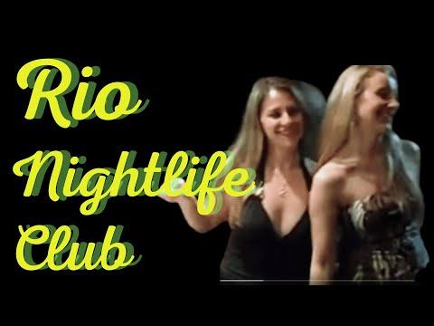RIO NIGHTLIFE CLUBS:  EXAMPLE OF A TYPICAL RIO DE JANEIRO NIGHT