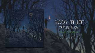 Body Thief- Travel Glow Album Sampler
