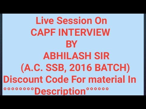 CAPF INTERVIEW GUIDANCE LIVE SESSION BY ABHILASH GAIROLA SIR