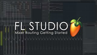 FL STUDIO | Mixer Routing Getting Started