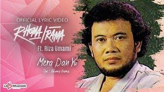 Rhoma Irama Ft Riza Umami - Mera Dan Yu (Official Lyric Video)
